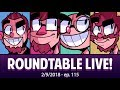 Roundtable Live! 2/9/2018 with Crendor and Sinvicta!