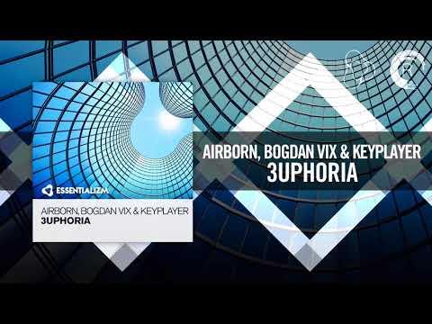 Airborn, Bogdan Vix & KeyPlayer - 3uphoria (Essentializm)