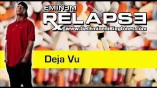 Eminem - Deja Vu (Relapse Album)