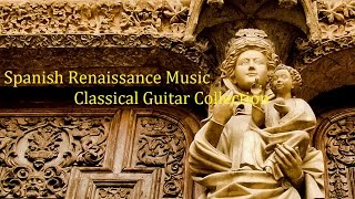 Spanish Renaissance Music - Classical Guitar Collection : 35 Songs(ルネサンス音楽集 《スペイン》:全35曲)