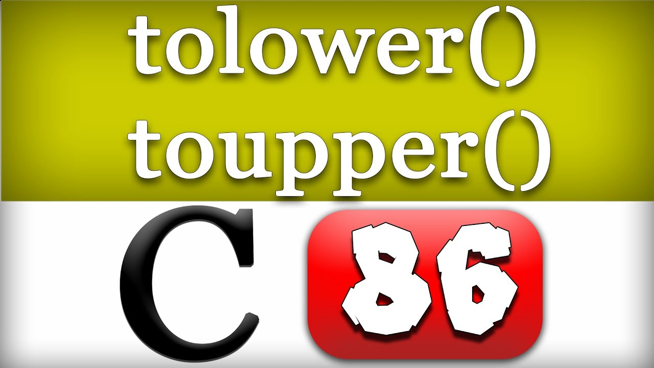 C Programming 90 - tolower, toupper Functions