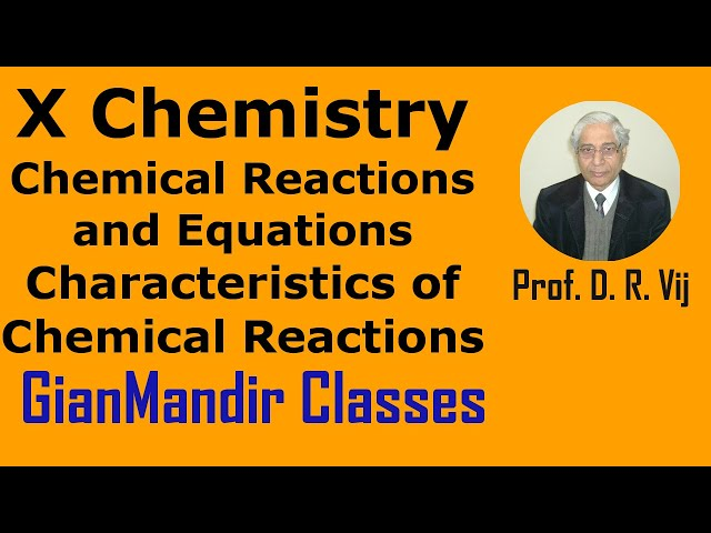 X Chemistry | Chemical Reactions and Equations | Characteristics of Chemical Reactions by Gaurav Sir