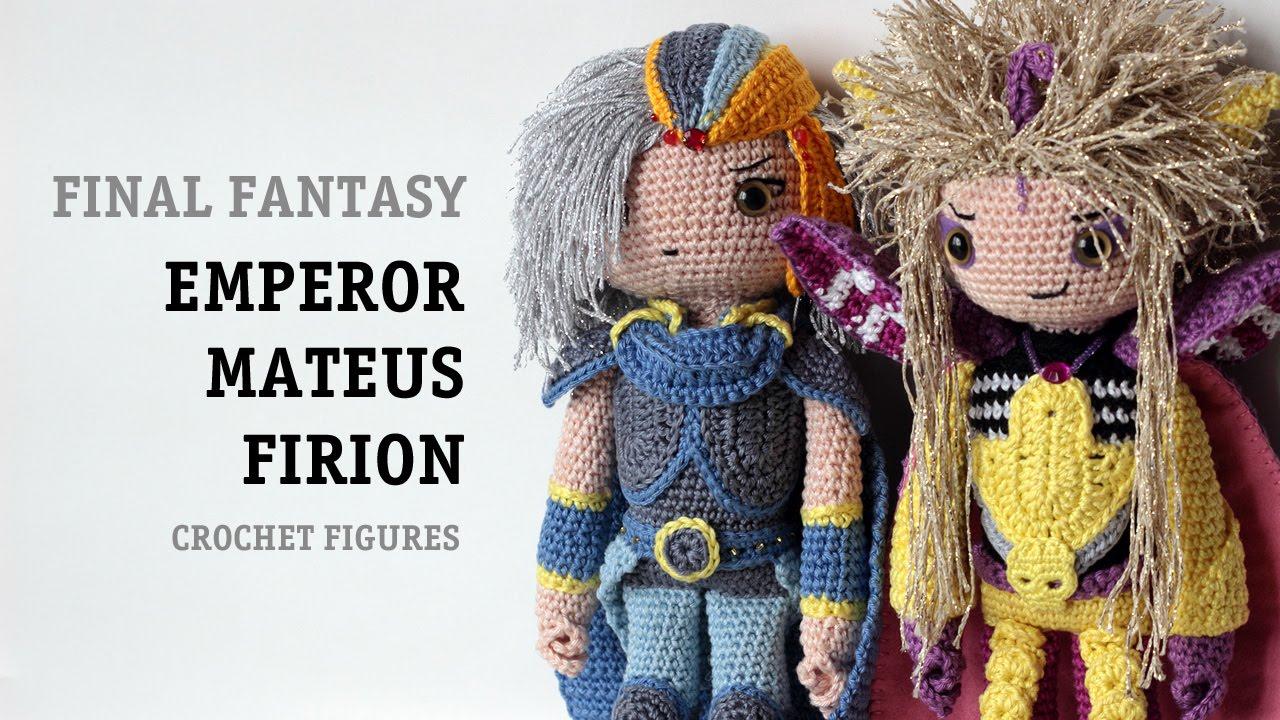 Final Fantasy - Emperor Mateus and Firion - Crochet Figures - YouTube