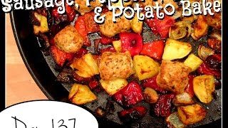 Sausage, Peppers, Onion & Potato Bake Recipe DAY 137