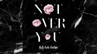 Molly Kate Kestner – Not Over You [ Audio]
