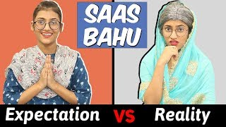 Saas Bahu : Expectation Vs Reality | SAMREEN ALI