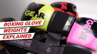 Boxing Glove Weights - Expained