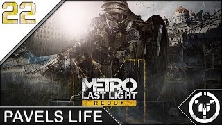 PAVELS LIFE | Metro Last Light Redux | 22