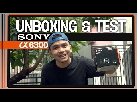 UNBOXING & TEST SONY a6300 (Indonesia)