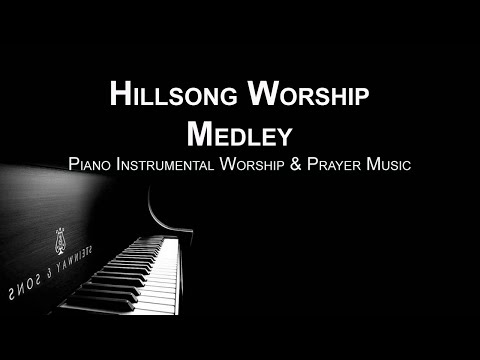 Hillsong Worship  Medley - Piano Music | Prayer Music | Meditation Music | Healing Music