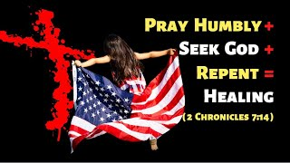 Peter Roselle: We Humble Ourselves & Pray for America (2 Chronicles 7:14)
