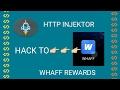 Terbaru HTTP Injektor HACK Whaff Rewards Perhari Dgn Cepat Bisa Mendapatkan 5 Dollar