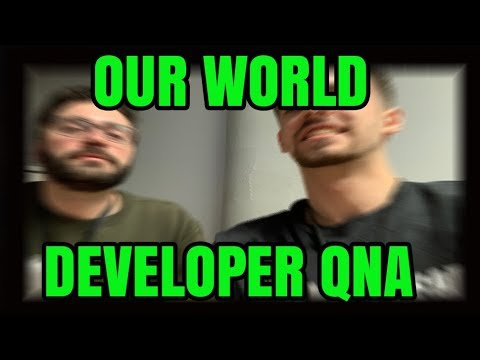 OUR WORLD DEVELOPER QNA!