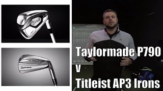Taylormade P790 v Titleist AP3 Irons