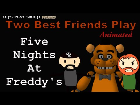 Two best friends play animated five nights at freddy s night 1