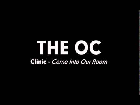 The OC Music - Clinic - Come Into Our Room