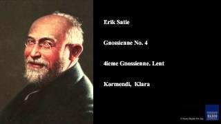Erik Satie, Gnossienne No. 4, 4ieme Gnossienne. Lent