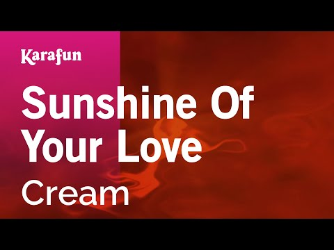 Karaoke Sunshine Of Your Love - Cream *