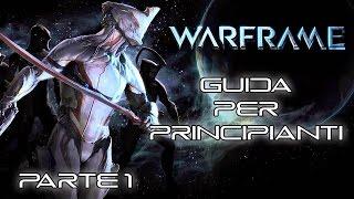Gameplay ITA - Warframe (PC) - Guida per Principianti - Parte 1 - MOD | BASI | SCHEMI