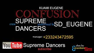 Kwame Eugene - confusion dance choreography by supreme dancers
