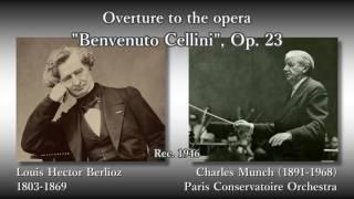 Berlioz: Benvenuto Cellini, Munch & PCO (1946) ベルリオーズ 序曲「ベンヴェヌート・チェッリーニ」ミュンシュ