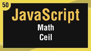 [ JavaScript In Arabic ] #50 - Math - Ceil