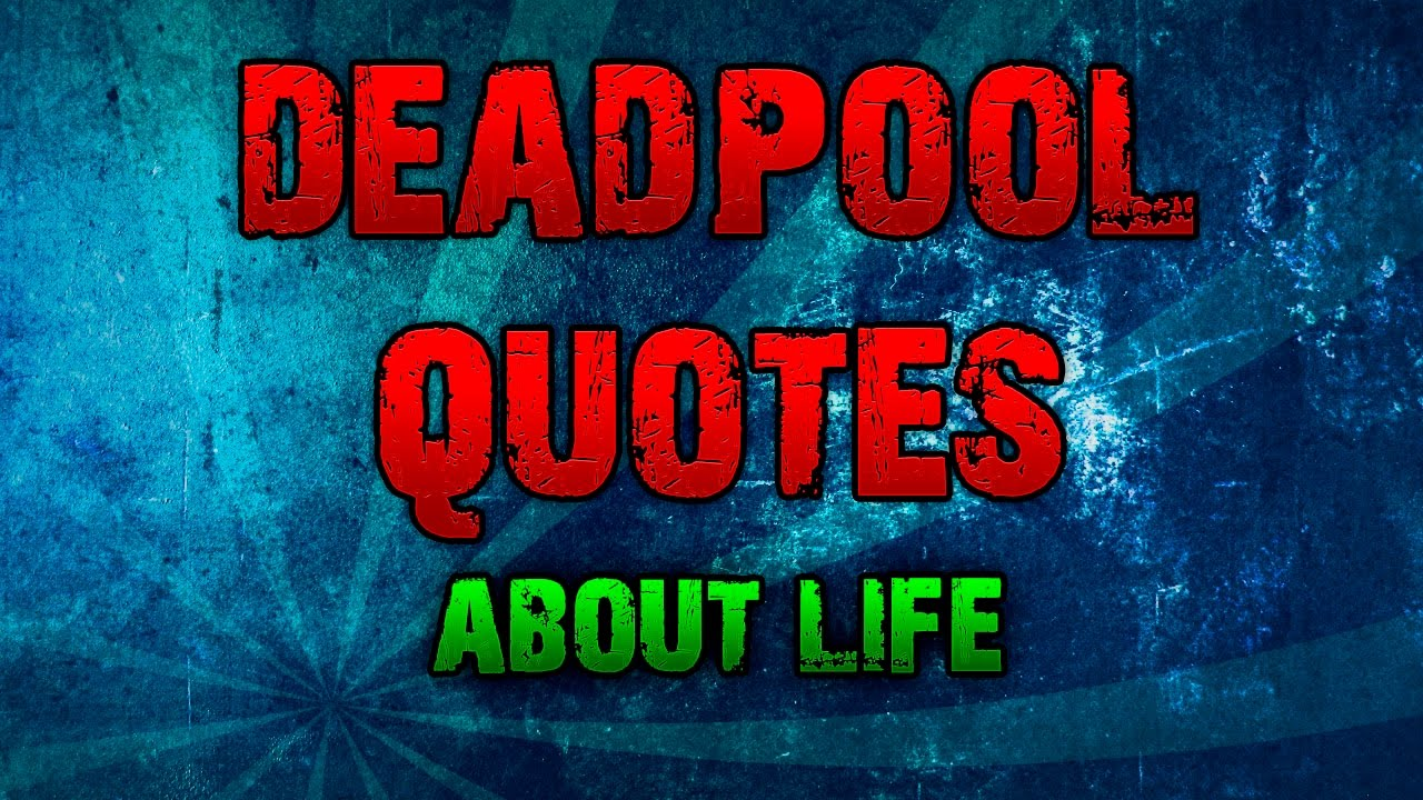 Deadpool Quotes About Life -Funny Deadpool Quotes - YouTube