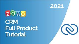 Zoho CRM 2021 Webinar - Overview \u0026 Best Practices