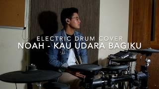 Gambar cover NOAH - Kau Udara Bagiku (Electric Drum Cover)
