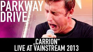 Parkway Drive | Carrion | Official Livevideo | Vainstream 2013