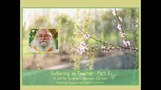 Suffering as Teacher: Part II