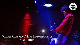 "SOB x RBE - ""Calvin Cambridge"" LIVE in concert"