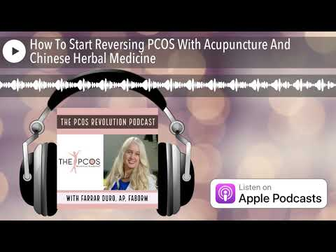 How To Start Reversing PCOS With Acupuncture And Chinese Herbal Medicine
