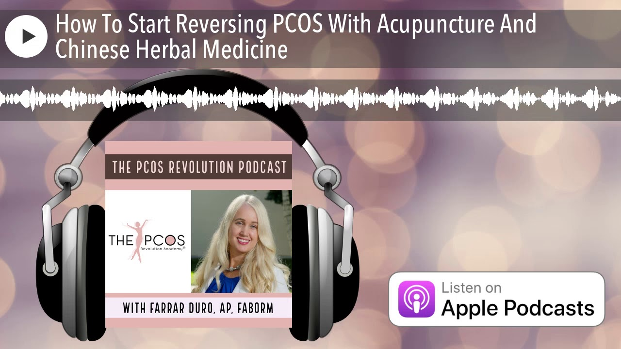 How To Start Reversing PCOS With Acupuncture And Chinese Herbal Medicine #Herbalmedicine
