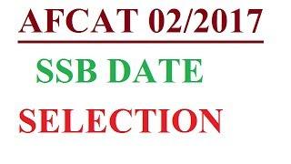 SSB DATE SELECTION# AFCAT 02/2017