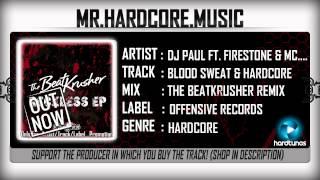 Dj Paul ft. Firestone & MC Ruffian - Blood Sweat & Hardcore (The Beatkrusher Remix) (FULL) [HQ|HD]