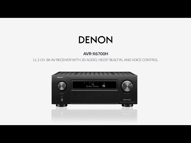 Denon — Introducing the AVR-X6700H AV Receiver
