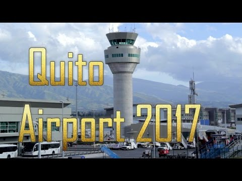 Quito Airport Tour-Quito New Airport 2017-Quito Airport  Mariscal Sucre Gurú