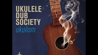 Ukulele Dub Society - Mister Fine