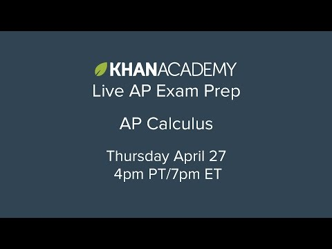Khan Academy Live: AP Calculus