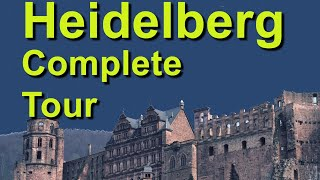 Heidelberg, Germany,  the Complete Tour
