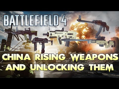 Battlefield 4 - All New Weapons and How To Unlock Them All! (BF4 China Rising Weapons Gameplay)