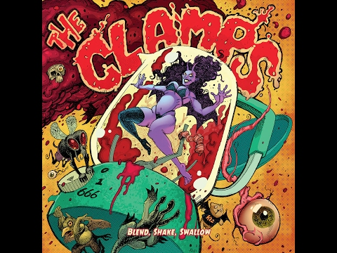 The Clamps - Blend, Shake, Swallow (2017) (New Full Album)