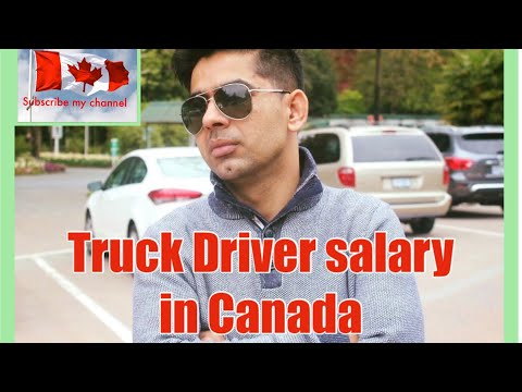 How Much Is The Truck Driver Salary In Canada! Truck Driver In Canada. My Truck
