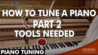 Piano Tuning - How to Tune A Piano Part 2 - Tools Needed