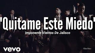 La Imponente Vientos De Jalisco - Quitame Este Miedo (LETRA) Estreno 2020