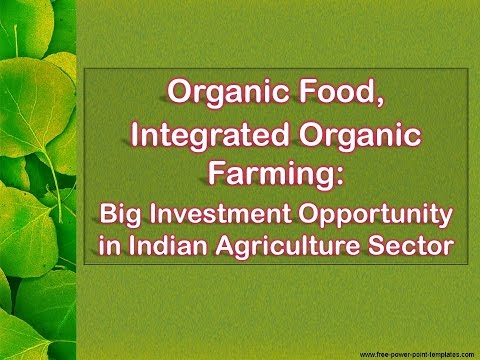 Organic Food, Integrated Organic Farming: Big Investment Opportunity in Indian Agriculture Sector