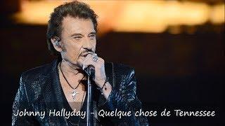 Johnny Hallyday - Quelque chose de Tennessee Paroles