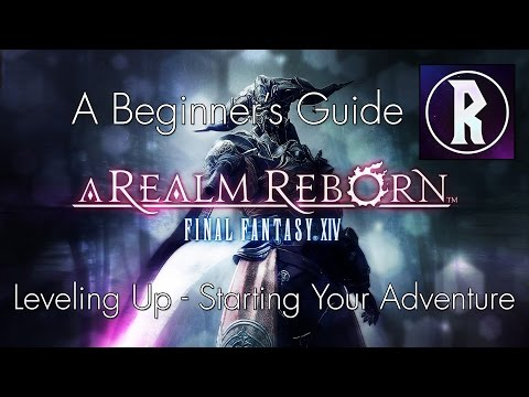 Final Fantasy XIV: A Beginner's Guide - Leveling Up & Starting Your Adventure [SPONSORED]