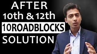 After 10th & 12th - 10 Roadblocks - SOLUTIONS